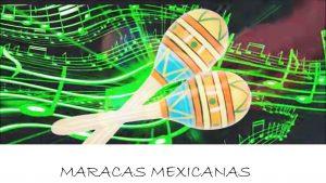 maracas mexicanas bonitas