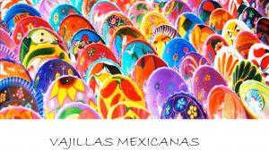 vajillas mexicanas bonitas